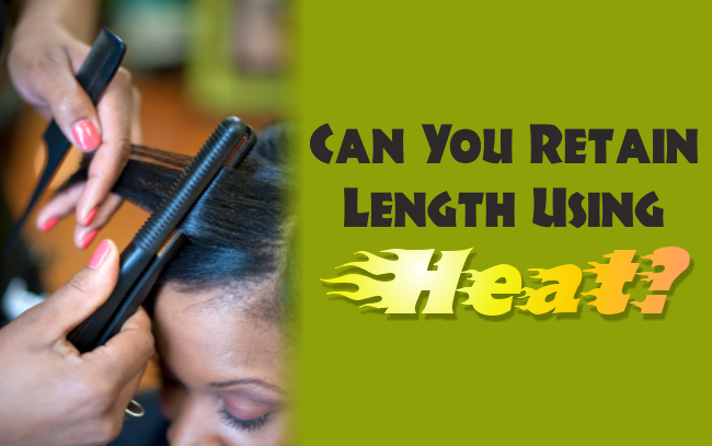 Can you retain length using heat
