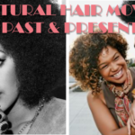 The Natural Hair Movement Sure Has Come A Long Way But Where Did It Begin?