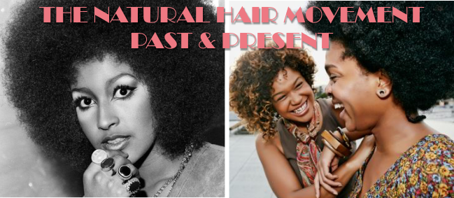 The natural hair movement past and present