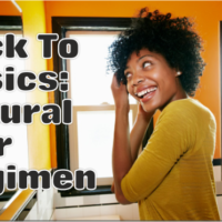Back To Basics – Let's Build A Natural Hair Regimen For Length Retention and Health