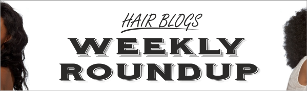 Hair blogs weekly roundup post