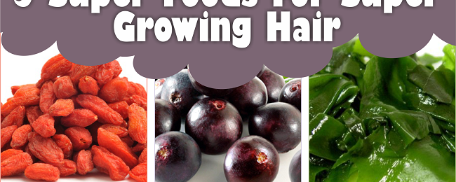 5 Super Foods For Super Growing Hair