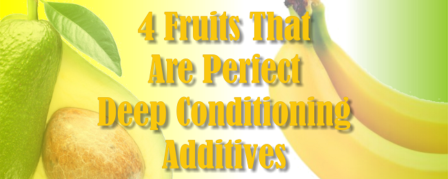 4 Fruits That Are Perfect Deep Conditioning Additives
