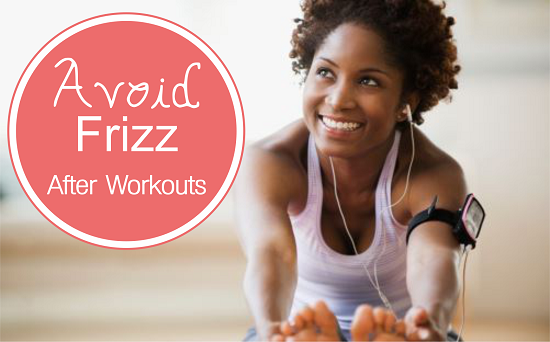 Avoid Frizz After workouts