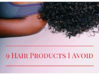 9 Hair Products That I Avoid At All Costs
