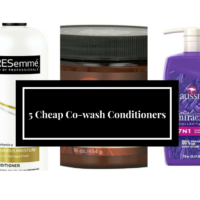 5 Cheap Conditioners Great For Co-washing Natural Hair
