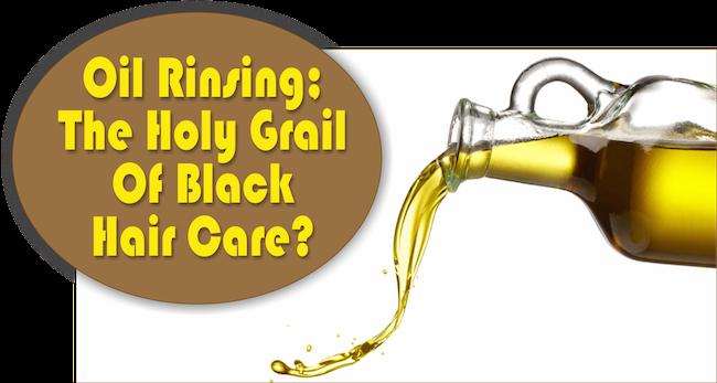 Oil-Rinsing-The-Holy-Grail-Of-Black-Hair-Care