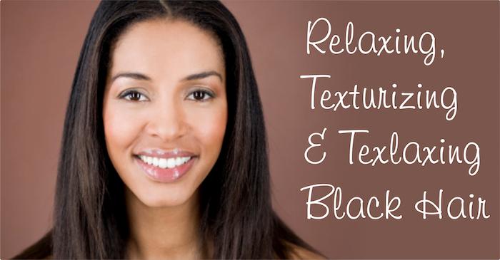 Relaxing Texturizing And Texlaxing Black Hair