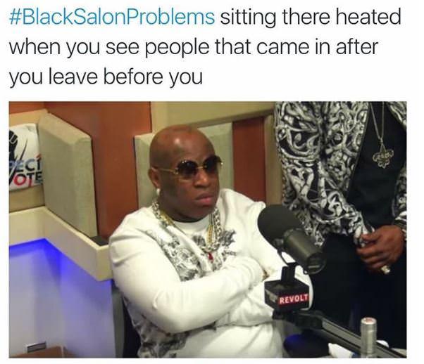 #blacksalonproblems 11