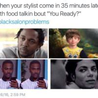 16 Reasons The #blacksalonproblems Hashtag Is So Real And So Funny [Gallery]
