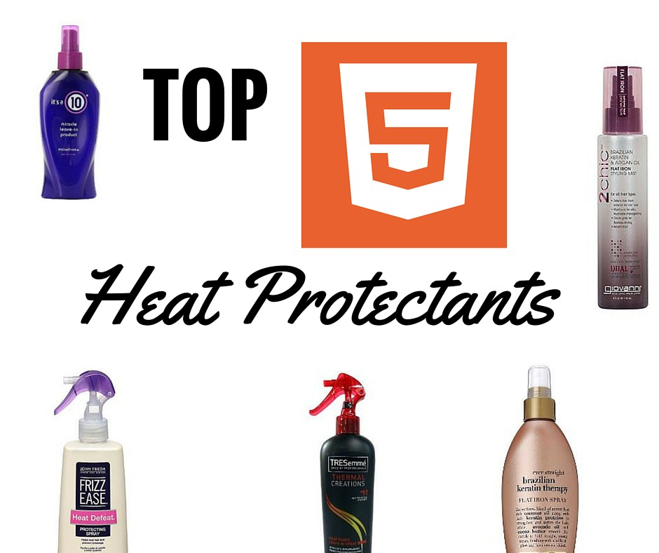 My Top 5 Heat Protectants To Use When I Want To Go From