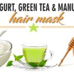 Greek yogurt green tea and manuka honey hair mask