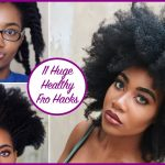 11 HUGE HEALTHY AFRO Hacks (Type 4a/4b/4c) | Natural Hair [Video]