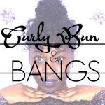 Curly Bun N' Bangs Tutorial [Video]