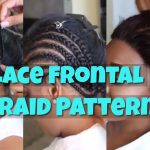 DIY Braid Pattern for a Lace Frontal Plus More [Video]