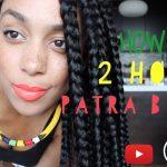 HOW TO: 2 HOUR PATRA BRAIDS! [Video]