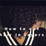 How To Cut Hair In Layers | Natural Hair [Video]