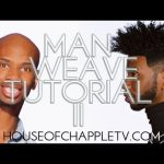 How To Do A Man Weave aka Male Unit [Video]