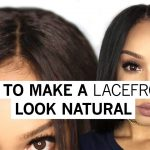How To Make A Lacefront Wig Look Natural [Video]