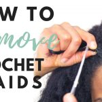 How To Remove Crotchet Braids
