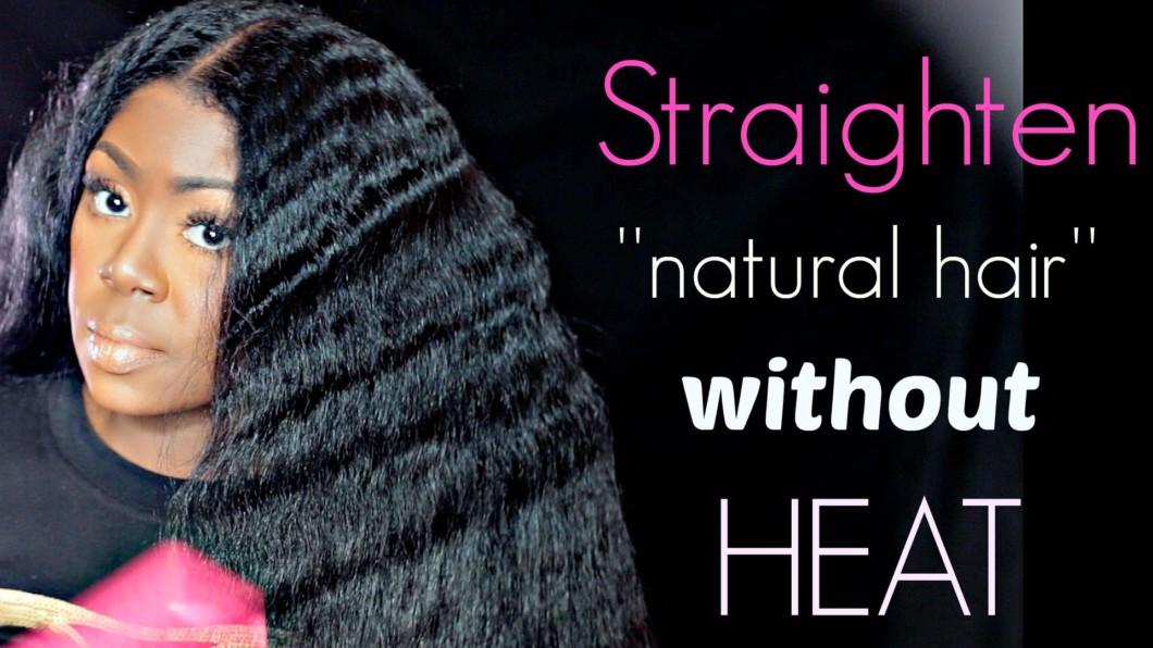 Straighten Natural Black Hair Without Heat