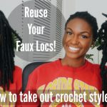 How to take out your Crochet Faux Locs/twists/braids for reuse – Quick Tutorial!