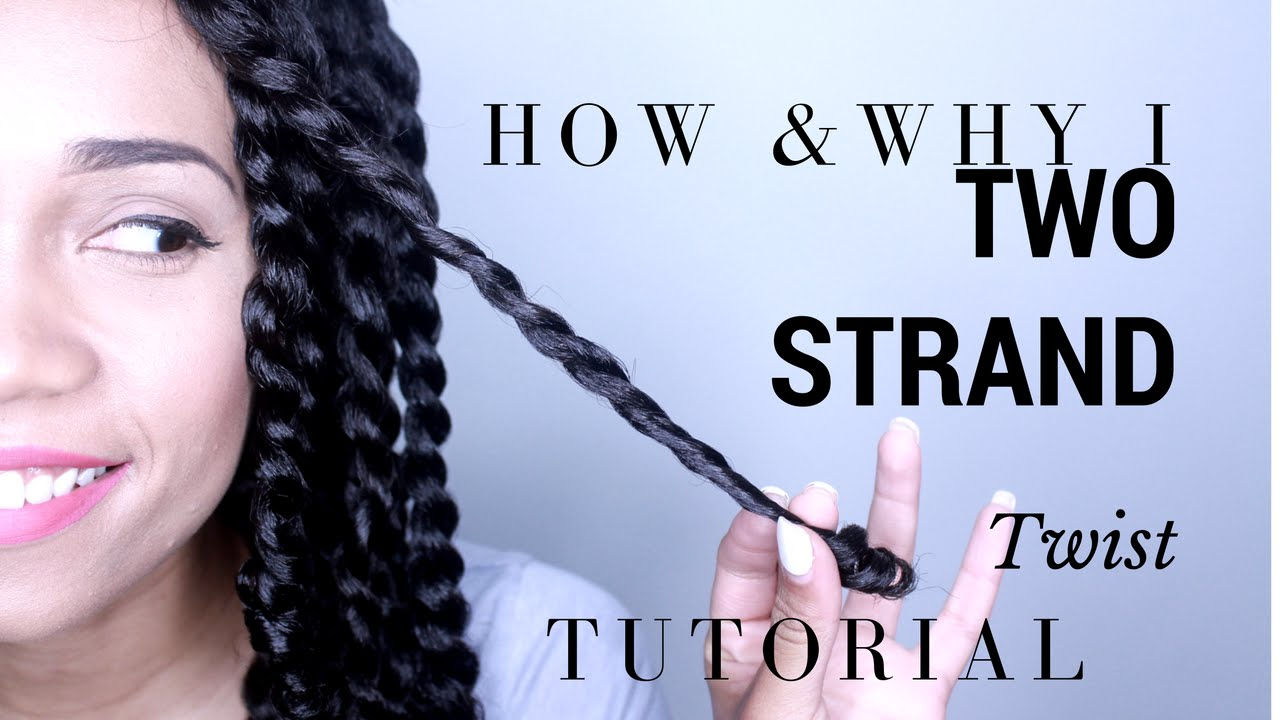 How To Two Strand Twist Tutorial Black Hair Information