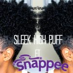 Sleek High Puff ft. Snappee [Video]