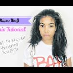The Most Natural Weave Ever – Micro Weft Tutorial [Video]