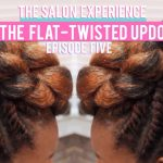 THE SALON EXPERIENCE -THE FLAT-TWISTED UPDO | CharyJay
