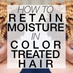 Ultimate Moisture Guide for Color Treated Hair [Video]