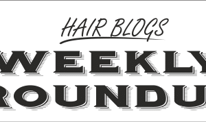 Hair blogs weekly roundup