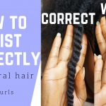 How To Twist Natural Hair Properly for Twist Outs [Video]