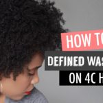 How To: Create A Defined Wash n Go For 4C Hair [Video]