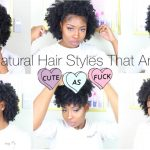 Natural Hairstyles That Are Cute AF [Video]