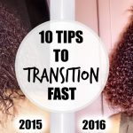 Top 10 Tips for Transitioning to Natural Hair [Video]