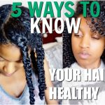 5 Ways To Know If Your Natural Hair is HEALTHY (ALL HAIR TYPES) [Video]
