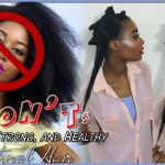 7 Don'ts for Growing LONG/STRONG/HEALTHY Hair | #NaturalHair [Video]