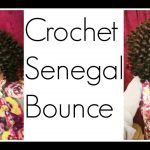 How to: Crochet Senegal Bounce!