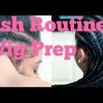Wash Routine + Wig Prep [Video]