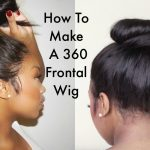 Step By Step Tutorial On How To Make A 360 Frontal wig [Video]