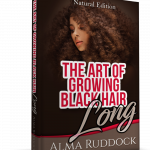 The Art Of Growing Black Hair Long – Natural Edition