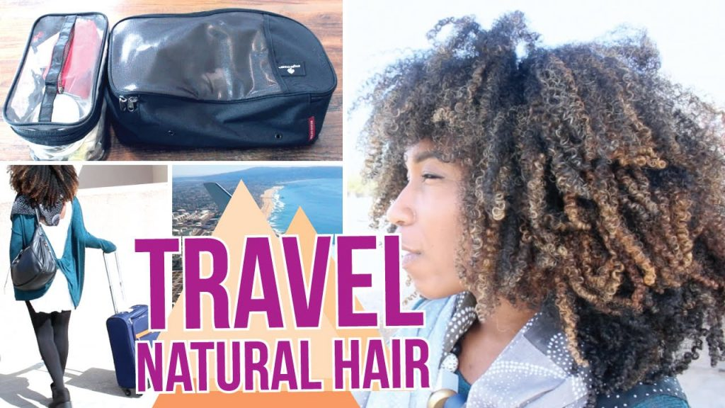 5 Tips To Creating The Perfect Natural Hair Travel Kit