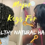 5 Major Hair Growth Keys – My Secrets to Growing Healthy Natural Hair! [Video]