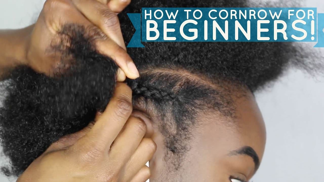 How To Braid Cornrow For Beginners Black Hair Information