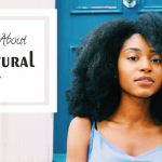 The Truth About Caring For 4C Natural Hair And Achieving Your Hair Goals