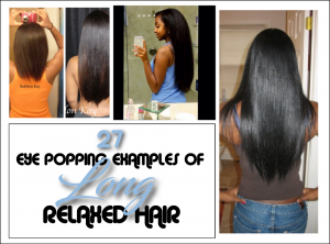 27 Eye Popping Examples Of Long Relaxed Hair For Your #hairgoals