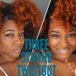 How To 3 Strand Twist for an Extra & Juicy Defined Twist Out