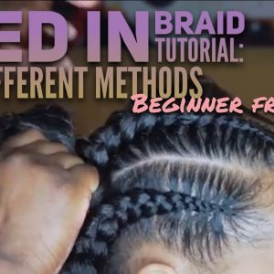 Feed In Braid Tutorial- 2 Different Methods- BEGINNER FRIENDLY [Video]