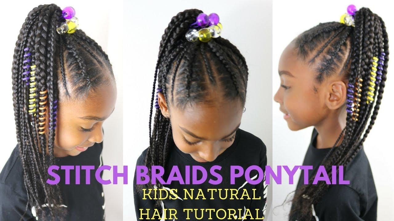 Hair Braiding Styles For Kids: STITCH BRAIDS PONYTAIL ON KIDS NATURAL HAIR ( NO
